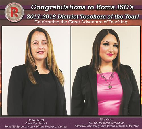 Roma ISD Secondary & Elementary District Teachers of the Year.